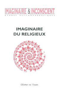 Imaginaire et inconscient. n° 11, Imaginaire du religieux