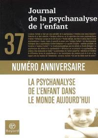 Journal de la psychanalyse de l'enfant. n° 37, La psychanalyse de l'enfant dans le monde aujourd'hui