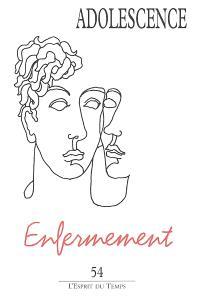 Adolescence. n° 54, Enfermement