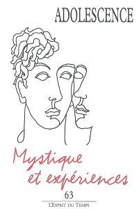 Adolescence. n° 63, Mystique et expériences