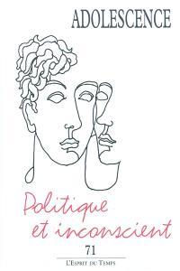 Adolescence. n° 71, Politique et inconscient