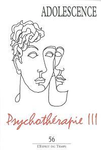 Adolescence. n° 56, Psychothérapie : 3e partie