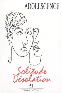 Adolescence. n° 51, Solitude et désolation