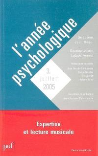 Année psychologique (L'). n° 3 (2005), Expertise et lecture musicale