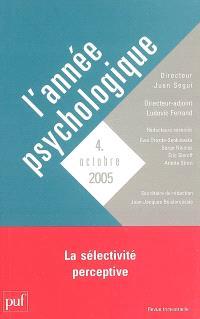Année psychologique (L'). n° 4 (2005), La sélectivité perceptive