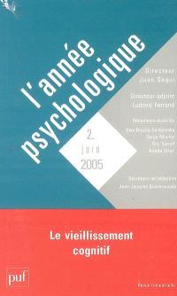 Année psychologique (L'). n° 2 (2005), Le vieillissement cognitif