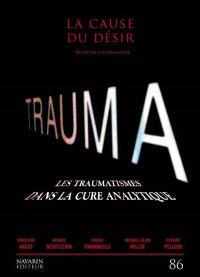 Cause du désir (La). n° 86, Trauma : les traumatismes dans la cure analytique