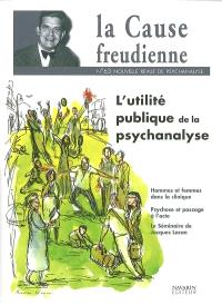 Cause freudienne (La). n° 63, L'utilité publique de la psychanalyse