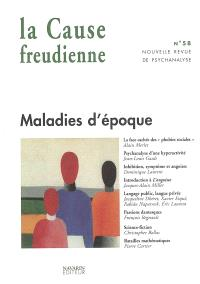 Cause freudienne (La). n° 58, Maladies d'époque