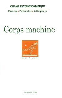 Champ psychosomatique. n° 44, Corps machine