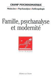 Champ psychosomatique. n° 47, Famille, psychanalyse et modernité
