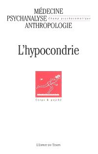 Champ psychosomatique. n° 39, L'hypocondrie