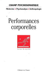 Champ psychosomatique. n° 51, Performances corporelles
