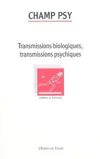 Champ psychosomatique. n° 60, Transmissions biologiques, transmissions psychiques