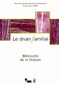 Divan familial (Le). n° 5, Blessures de la filiation