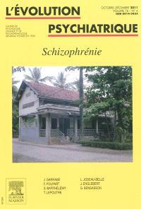 Evolution psychiatrique (L'). n° 4 (2011), Schizophrénie