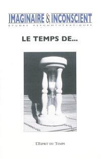 Imaginaire et inconscient. n° 28, Le temps de...