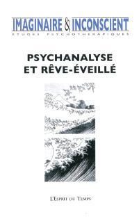 Imaginaire et inconscient. n° 23, Psychanalyse et rêve-éveillé