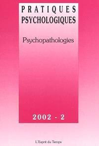 Pratiques psychologiques. n° 2 (2002), Psychopathologies