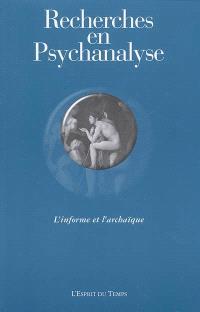 Recherches en psychanalyse. n° 3, L'informe et l'archaïque