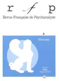 Revue française de psychanalyse. n° 4 (2003), Névroses