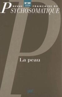 Revue française de psychosomatique. n° 29, La peau