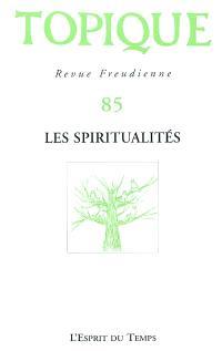 Topique. n° 85, Les spiritualités