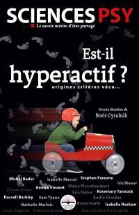 Est-il hyperactif ? : origines, critères, vécu...