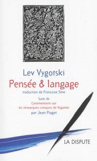 Pensée et langage. Suivi de Commentaire sur les remarques critiques de Vygotski