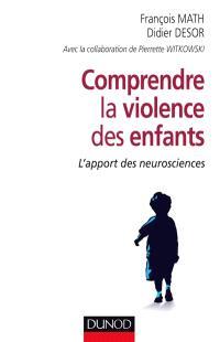 Comprendre la violence des enfants : l'apport des neurosciences