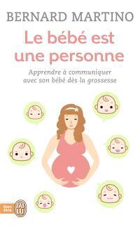 Le bébé est une personne : la fantastique histoire du nouveau-né