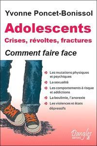 Adolescents : crises, révoltes et fractures : comment faire face