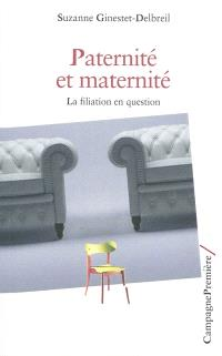 Paternité et maternité : la filiation en question
