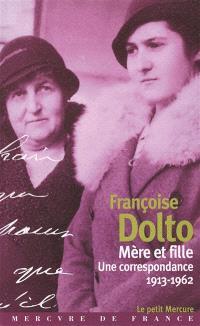 Mère et fille : une correspondance, 1913-1962