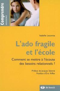 L'ado fragile et l'école : comment se mettre à l'écoute des besoins relationnels ?