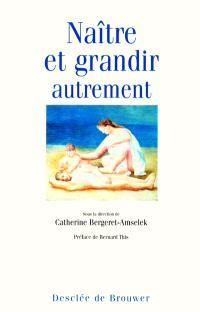 Naître et grandir... autrement : table ronde, juin 2001, Paris
