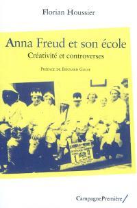 Anna Freud et son école : créativité et controverses