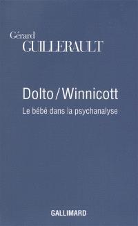 Dolto-Winnicott : le bébé dans la psychanalyse
