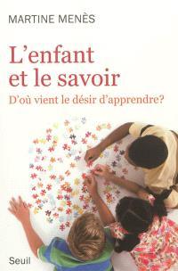 L'enfant et le savoir : d'où vient le désir d'apprendre ?