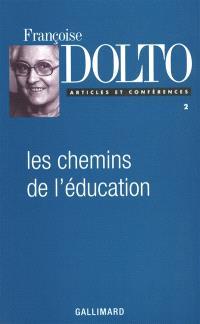 Articles et conférences. Volume 2, Les Chemins de l'éducation
