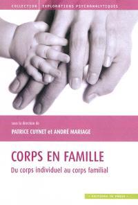 Corps en famille : du corps individuel au corps familial