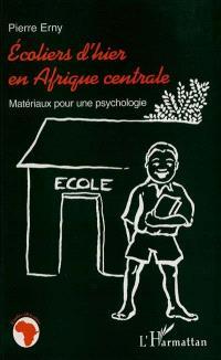 Ecoliers d'hier en Afrique centrale : matériaux pour une psychologie
