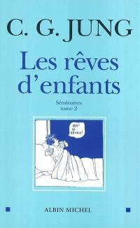 Les rêves d'enfants. Volume 2, Séminaires 1939-1941