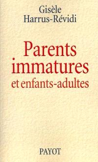 Parents immatures et enfants-adultes