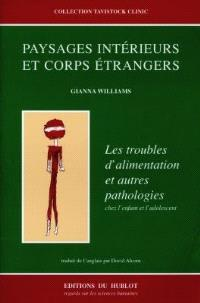 Paysages intérieurs et corps étrangers : les problèmes d'alimentation et autres pathologies chez l'enfant et l'adolescent = Internal Landscapes and Foreign Bodies