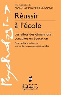 Réussir à l'école : les effets des dimensions conatives en éducation