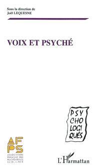 Voix et psyché : actes du séminaire de l'Association française des psychologues scolaires La voix de son corps, comment s'entendre ? et autres textes