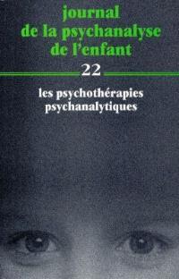 Journal de la psychanalyse de l'enfant. Volume 22, Les psychothérapies psychanalytiques
