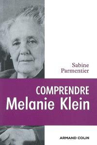 Comprendre Melanie Klein