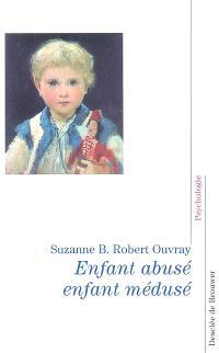 Enfant abusé, enfant médusé